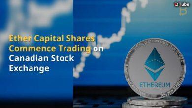 آغاز معاملات سهام Ether Capital بر روی بورس اوراق بهادار کانادا
