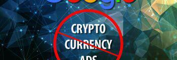 اعلامیه گوگل در زمینه ممنوعیت آگهی های مربوط به رمز ارز ها